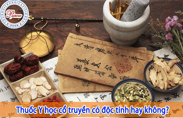 thuoc-y-hoc-co-truyen-co-doc-tinh-khong