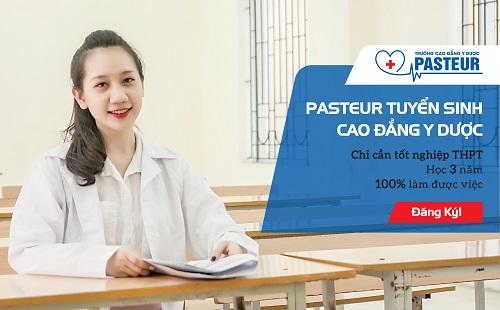Tuyển sinh Cao đẳng Y Dược Pasteur chỉ cần tốt nghiệp THPT