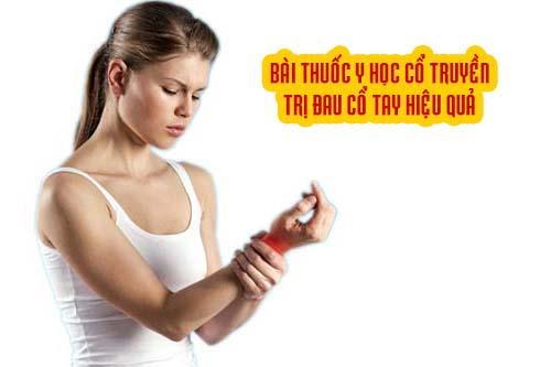 Bài thuốc Y học cổ truyền trị đau cổ tay hiệu quả